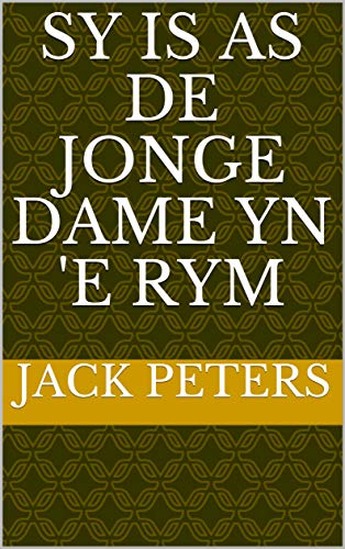 Sy is as de jonge dame yn 'e rym (Frisian Edition)