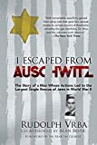 I Escaped from Auschwitz: The Sh...