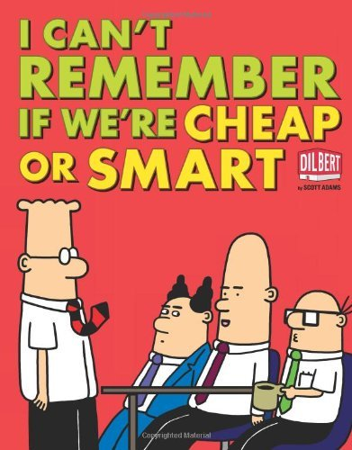 I Can't Remember If We're Cheap or Smart (Dilbert Book Treasury) by Scott Adams (16-Oct-2012) Paperback