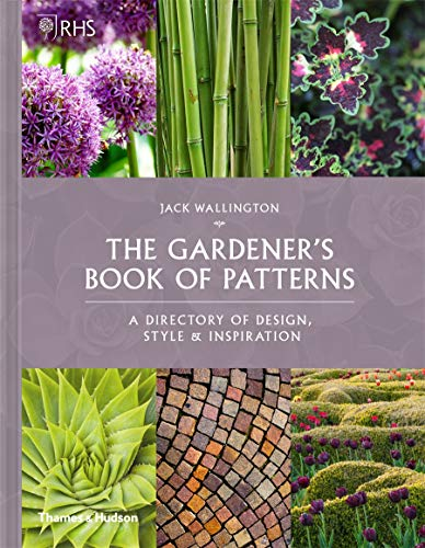 RHS The Gardener's Book of Patterns: A Directory of Design, Style and Inspiration