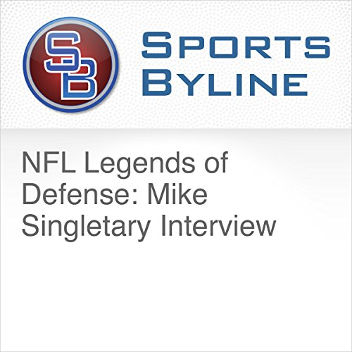 NFL Legends of Defense: Mike Singletary Interview audiobook cover art
