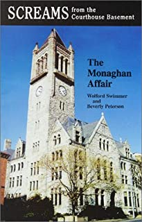 Screams From the Courthouse Basement: The Monaghan Affair