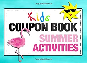 Kids Coupon Book Summer Activities: Customizable Gift Vouchers To Make Vacation Fun - Easily Add Your Own Text, Colors, Illustrations - Full Color Edition (Color Interior)