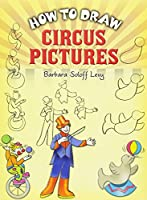 How to Draw Circus Pictures (Dover How to Draw)