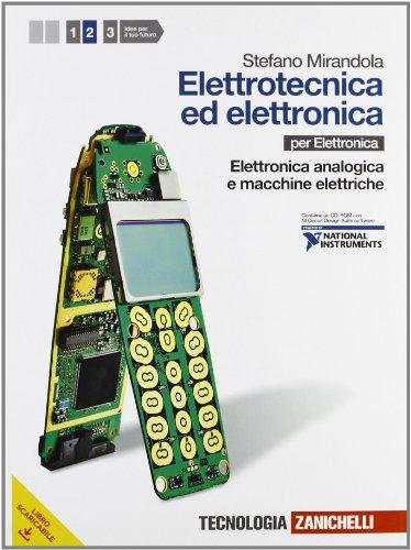 Elettrotecnica ed elettronica. Per le Scuole superiori. Con CD-ROM. Con espansione online. Elettronica analogica e macchine elettriche (Vol. 2)