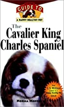 The Cavalier King Charles Spaniel: An Owner's Guide to a Happy Healthy Pet