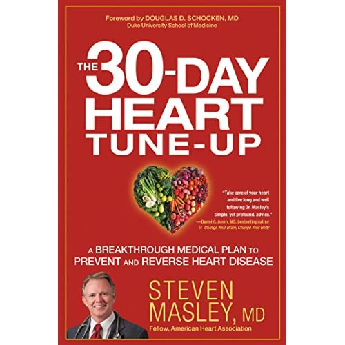 The 30-Day Heart Tune-Up: A Breakthrough Medical Plan to Prevent and Reverse Heart Disease (English Edition)