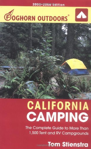 Foghorn Outdoors California Camping: The Complete Guide to More Than 1,500 Tent and RV Campgrounds (Moon California Camping) by Tom Stienstra (21-Mar-2005) Paperback