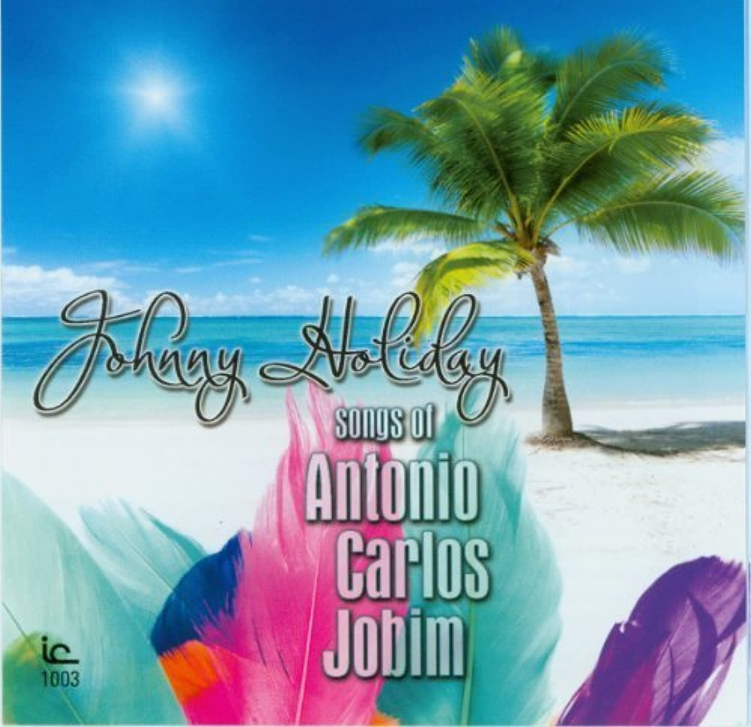 Johnny Holiday: Songs of Antonio Carlos Jobim by Johnny Holiday (2011-04-19) oovlgo9926191