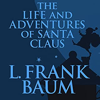 The Life and Adventures of Santa Claus audiobook cover art