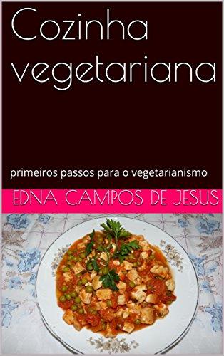 Cozinha vegetariana: primeiros passos para o vegetarianismo