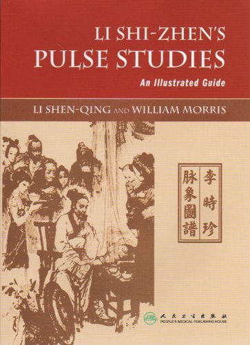 Li Shi-Zhen's Pulse Studies: An Illustrated Guide by Li Shen-Qing (1-Jan-2011) Paperback