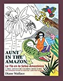 Aunt in the Amazon - La Tia en la Selva Amazónica: A True Adventure Coloring Book Story - Una Verdadera Historia de Aventura y Libra para Colorar