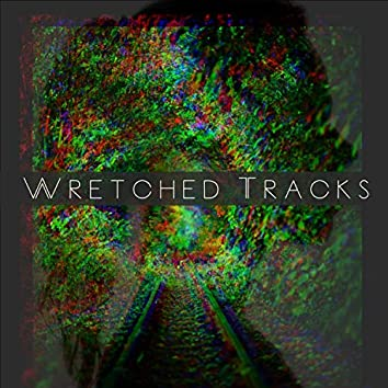Wretched Tracks