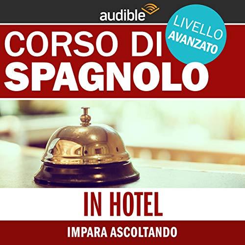 In hotel - Impara ascoltando     Spagnolo - Livello avanzato              Di:                                                                                                                                 Autori Vari                               Letto da:                                                                                                                                 Lorenzo Visi                      Durata:  44 min     Non sono ancora presenti recensioni clienti     Totali 0,0