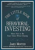 The Little Book of Behavioral Investing - How not to be your own worst enemy