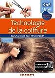 Technologie de la coiffure en situations professionnelles CAP Coiffure (2018) - DELAGRAVE - 17/04/2018