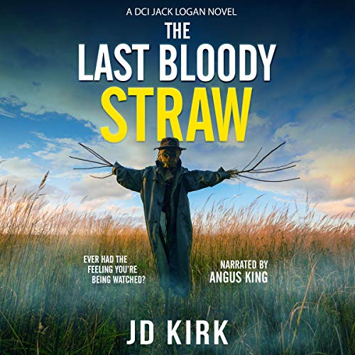 The Last Bloody Straw: A Scottish Crime Thriller (DCI Logan Crime Thrillers)