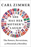 Image of She Has Her Mother's Laugh: The Powers, Perversions, and Potential of Heredity