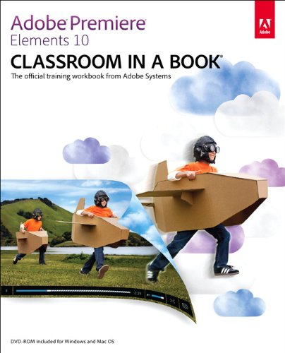 Adobe Premiere Elements 10 Classroom in a Book (English Edition)