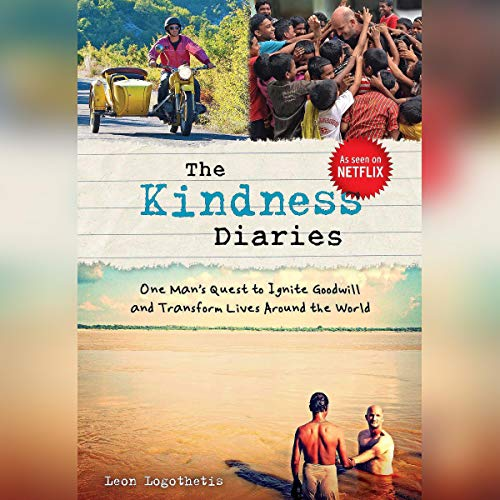 Page de couverture de The Kindness Diaries: One Man's Quest to Ignite Goodwill and Transform Lives Around the World