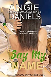 Say My Name (Decadent Delight Book 2)