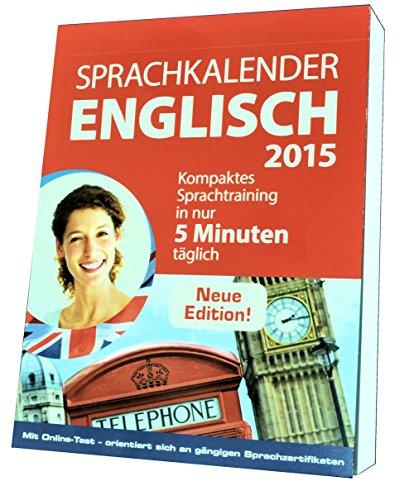 Sprachkalender 2015 Englisch - Abreißkalender - kompaktes Sprachtraining in nur 5 Minuten täglich