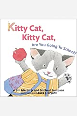 Kitty Cat, Kitty Cat, Are You Going To School? Kindle Edition