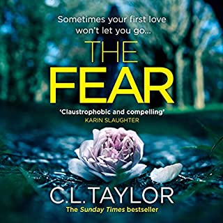 The Fear                   By:                                                                                                                                 C. L. Taylor                               Narrated by:                                                                                                                                 Clare Corbett                      Length: 9 hrs and 17 mins     994 ratings     Overall 4.4