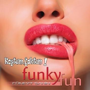 Funky Fun (Koştum Çaktım)