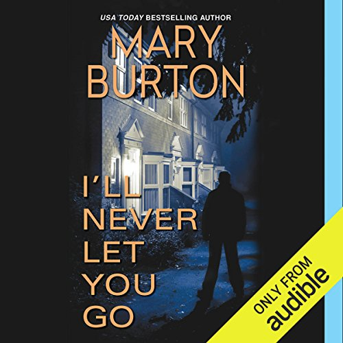 I'll Never Let You Go                   Written by:                                                                                                                                 Mary Burton                               Narrated by:                                                                                                                                 Coleen Marlo                      Length: 10 hrs and 11 mins     Not rated yet     Overall 0.0