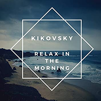 Relax in the Morning