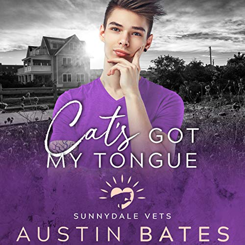 Cat's Got My Tongue (Sunnydale Vets, book 3) - Austin Bates