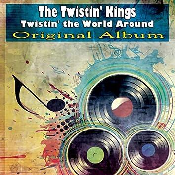 Twistin' the World Around (Original Album)