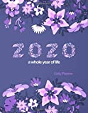 2020 A Whole Year of Life Daily Planner: Each day on a full page to record events, expenses, things to do and notes