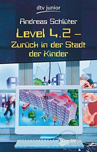 Level 4.2: Zurück in der Stadt der Kinder (Level 4-Reihe, Band 2)
