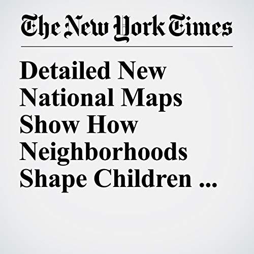 Detailed New National Maps Show How Neighborhoods Shape Children for Life copertina