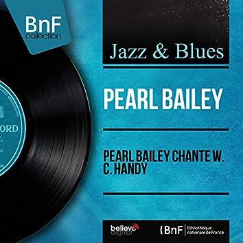 Pearl Bailey chante W. C. Handy (Mono Version)