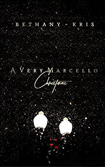 A Very Marcello Christmas (Filthy Marcellos Book 5) by [Bethany-Kris]