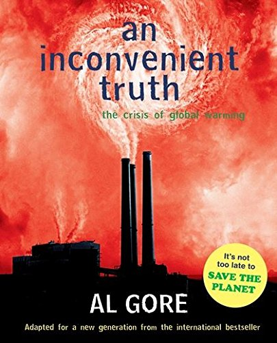 An Inconvenient Truth: The Crisis of Global Warming and What We Can Do About It  (young adult edition)