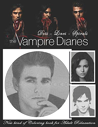 The Vampire Diaries Dots Lines Spirals: The BEST Adult Coloring Book for Halloween