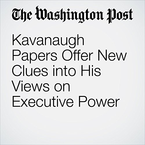 Kavanaugh Papers Offer New Clues into His Views on Executive Power copertina