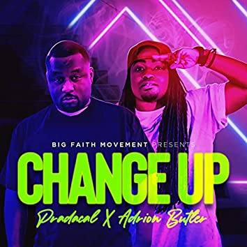 Change Up (feat. Adrion Butler)