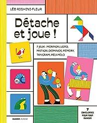 Détache et Joue ! par Léo Righini-Fleur
