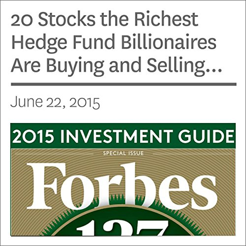 20 Stocks the Richest Hedge Fund Billionaires Are Buying and Selling Now audiobook cover art