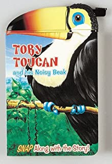 Toby Toucan And His Noisy Beak (Snappy Head Books)