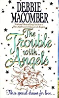 The Trouble with Angels (Angels, 2)