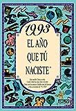 1993 EL AÑO QUE TU NACISTE (El año que tú naciste)