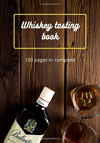 whiskey tasting book: spcial whiskey tasting book in 7x10 inch format with 105 pages including 100 pages to complete