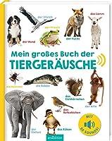 Mein großes Buch der Tiergeräusche: Mit über 50 Sounds   Hochwertiges Soundbuch mit realistischen Sounds für Kinder ab...